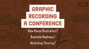 How to Use Graphic Recorders for a Conference with Workshops